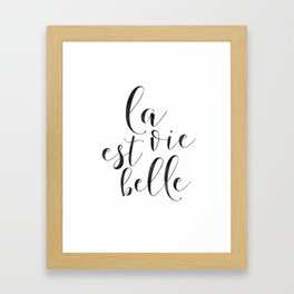 FRENCH QUOTE, La Vie Est Belle, Life Is Beautiful,Life Quote,French Saying,French Print,Home Decor,D Framed Art Print