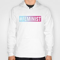 feminist Hoodies featuring #FEMINIST by KattyB