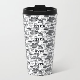 DON'T BELIEVE THE HYPE Metal Travel Mug
