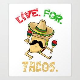 Live For Tacos - Cinco De Mayo Art Print
