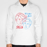 tegan and sara Hoodies featuring Tegan and Sara in 3D by greta skagerlind