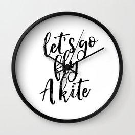 Printable Art, Inspirational Print ,Lets go fly A Kite,Scandinavian Design, Wall Art Wall Clock