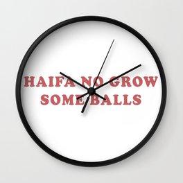 HAIFA NO GROW SOME BALLS Wall Clock