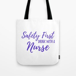 Saftey First Drink with a Nurse - Purple Tote Bag