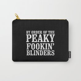 By order of the Peaky Fookin Blinders Carry-All Pouch