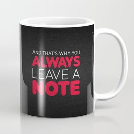 And that's why you always leave a note.  Coffee Mug
