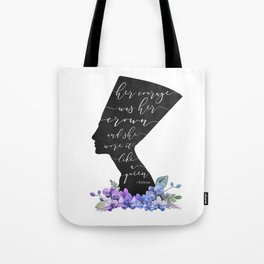 Nefertiti Her courage was her Crown Tote Bag