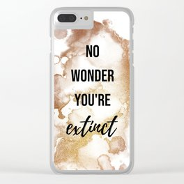 No wonder you're extinct - Movie quote collection Clear iPhone Case