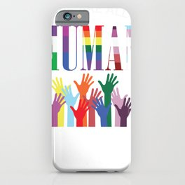 We are all Human. Hands Colorful Transgender iPhone Case