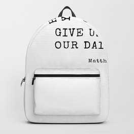 Matthew 6 11 #minimalist #bibleverse Backpack