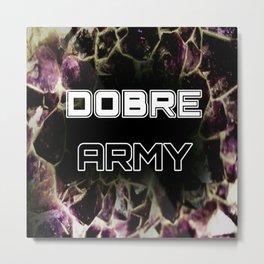 Dobre Army Metal Print