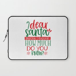 Dear Santa Before I Explain - Funny Christmas humor - Cute typography - Lovely Xmas quotes illustration Laptop Sleeve