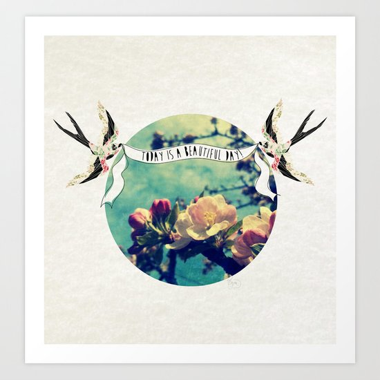 today is a beautiful day! Art Print