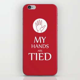 My hands are tied iPhone Skin