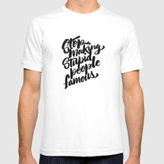 stop making stupid people famous White Mens Fitted Tee SMALL