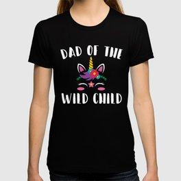 Dad of the Wild Child - Unicorn Theme Birthday, Dad of the Birthday Girl, Unicorn Daddy Princess T-shirt