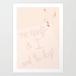me, myself and I... and the dogs type minimal print Art Print
