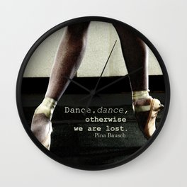 Pointe - Pina Bausch Quote Wall Clock