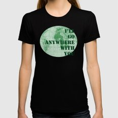 I'll Go Anywhere With You Womens Fitted Tee Black SMALL