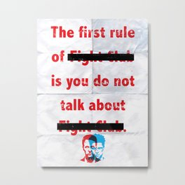 The First Rule of Fight Club... Metal Print