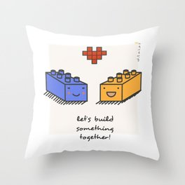 Let's build something together! Throw Pillow
