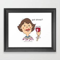 Got Shiraz? Framed Art Print