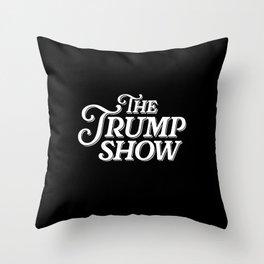 The Trump Show Throw Pillow