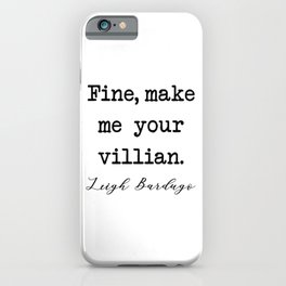 Fine, Make me your villain iPhone Case