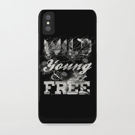 WILD YOUNG AND FREE iPhone Case