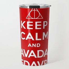 Keep calm and Avada Kedavra Travel Mug