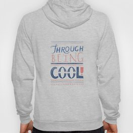 THROUGH BEING COOL Hoody