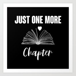 Just one more Chapter Books Lover Reading Gift Art Print