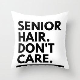 Retirement Gift Senior Hair Don't Care Retiree Humor Senior Citizen Gift Throw Pillow