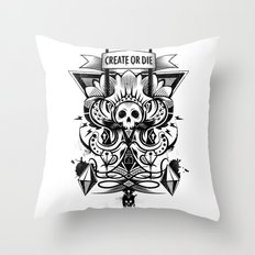Create or Die Throw Pillow