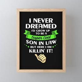 Son In Law Never Dreamed Be Super Cool Son In Law Framed Mini Art Print