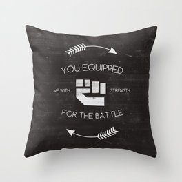 Equipped with Strength - 2 Samuel 22:40 Throw Pillow