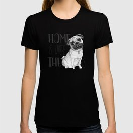 Home Is Where The Dog Is (Pug) White T-shirt