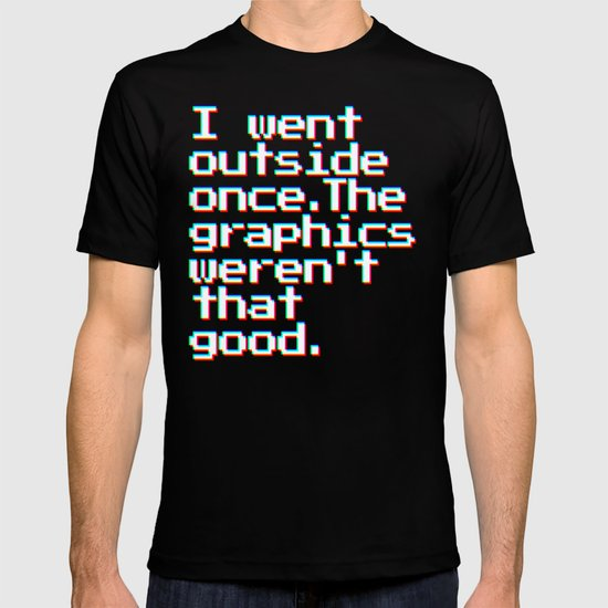 I Went Outside Once The Graphics Weren/'t That Great Funny Womens T-Shirt 8 Colou
