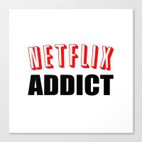 netflix Canvas Prints featuring Netflix Addict by Poppo Inc.