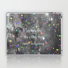 Sisters Are The Stars That Never Fade Away Laptop & iPad Skin