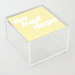 no bad days VIII Acrylic Box