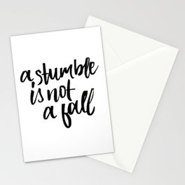 A stumble is not a fall Stationery Cards