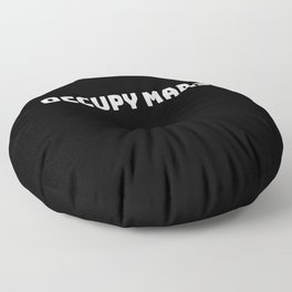 occupy mars white text Floor Pillow