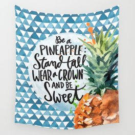 Be A Pineapple by Misty Diller Wall Tapestry