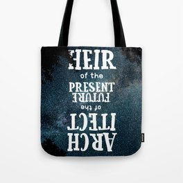 Present Heirs, Future Architects Tote Bag