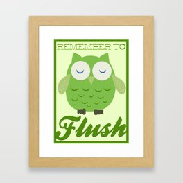 Remember to Flush! Framed Art Print