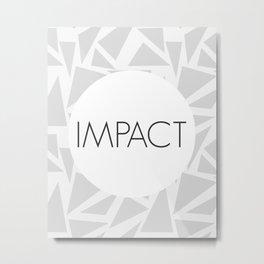 Make an Impact Metal Print