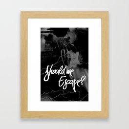 Should we escape? Framed Art Print