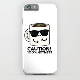 Caution 100% Hotness Cute Coffee Pun iPhone Case