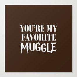You're my favorite muggle Canvas Print